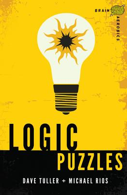 Logic Puzzles By Tuller, Dave/ Rios, Michael